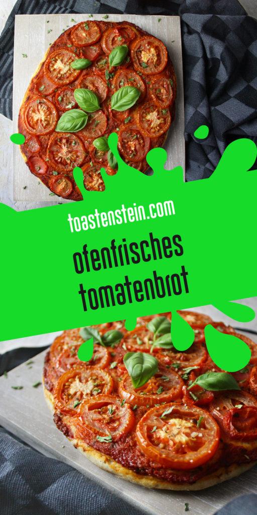 Ofenfrisches Tomatenbrot | Toastenstein