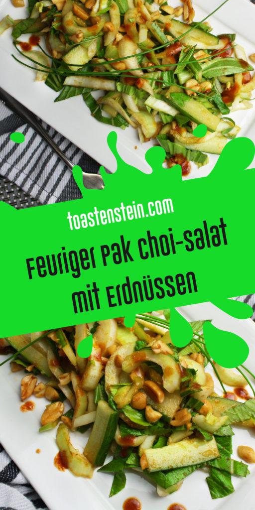 Feuriger Pak Choi-Salat mit Erdnüssen | Toastenstein