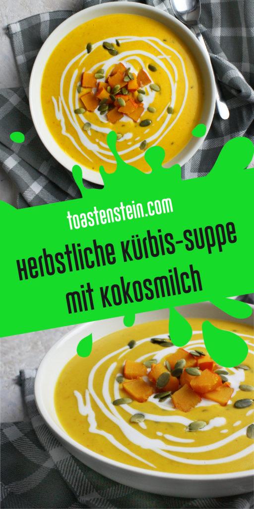 Herbstliche Kürbis-Suppe mit Kokosmilch | Toastenstein