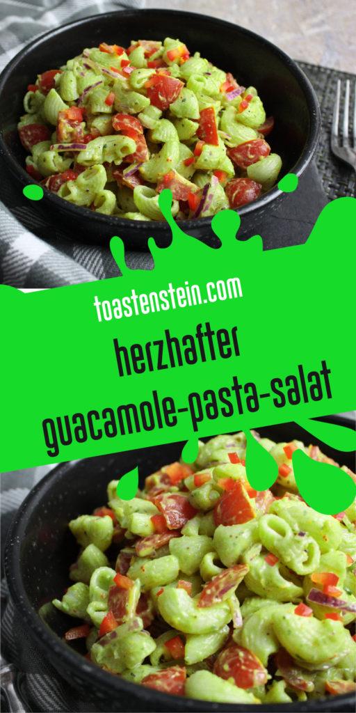 Simpel und gut - Guacamole-Pasta-Salat | Toastenstein