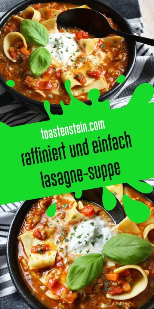 Raffiniert und einfach – Lasagne-Suppe | Toastenstein