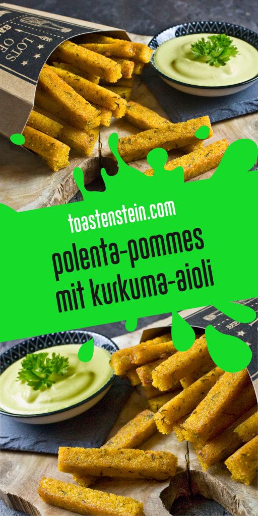 Polenta-Pommes mit Kurkuma-Aioli | Toastenstein