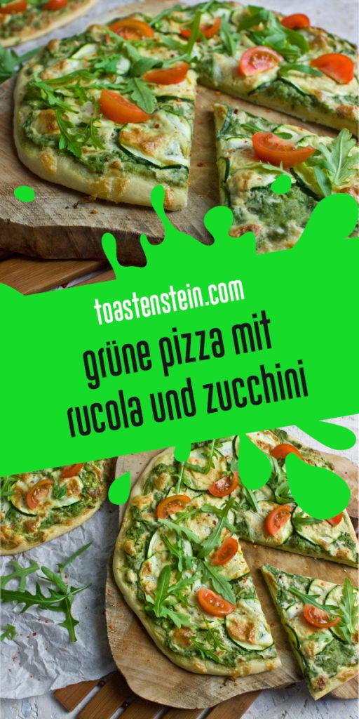Grüne Pizza mit Zucchini und Rucola | Toastenstein