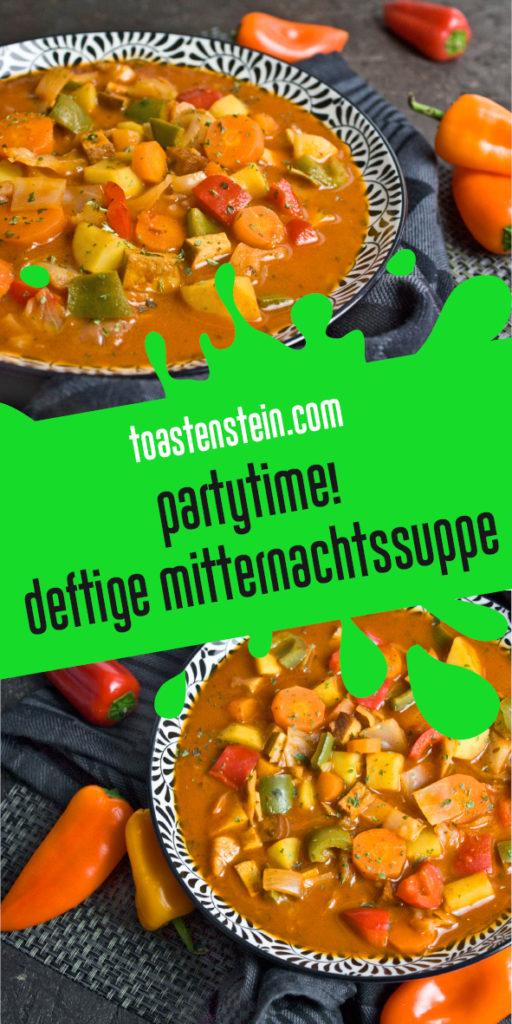 Party Food – Deftige Mitternachtssuppe Toastenstein