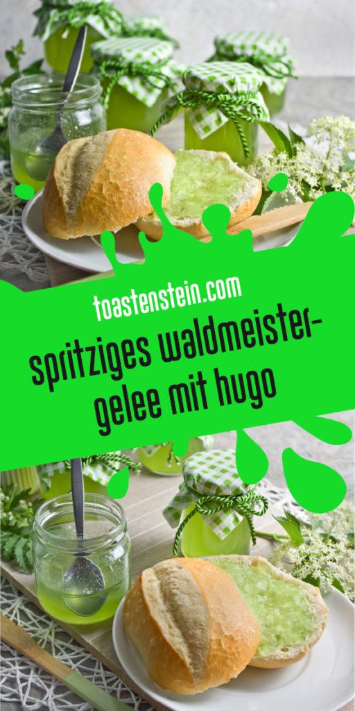 Spritziges Waldmeister-Gelee mit Hugo Toastenstein