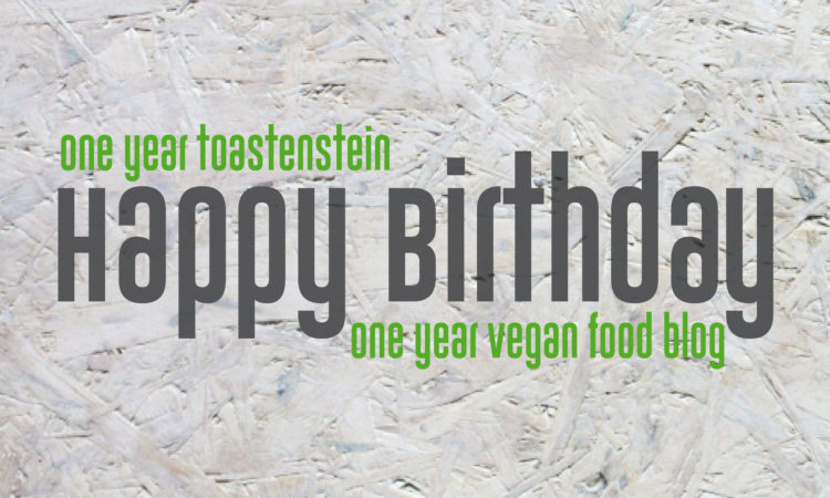 Geburtstag, Toastenstein, Vegan Food Blog