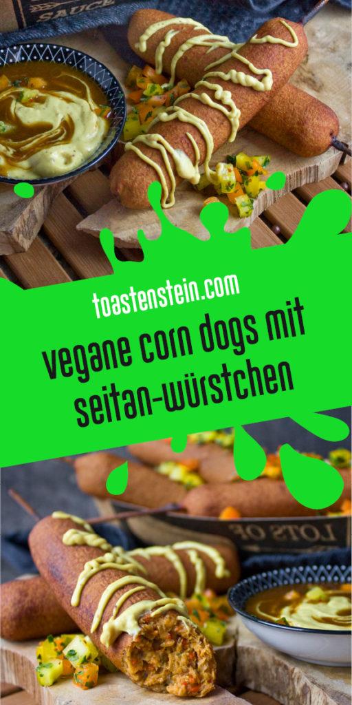 Vegane Corn Dogs mit Seitan-Würstchen | Toastenstein