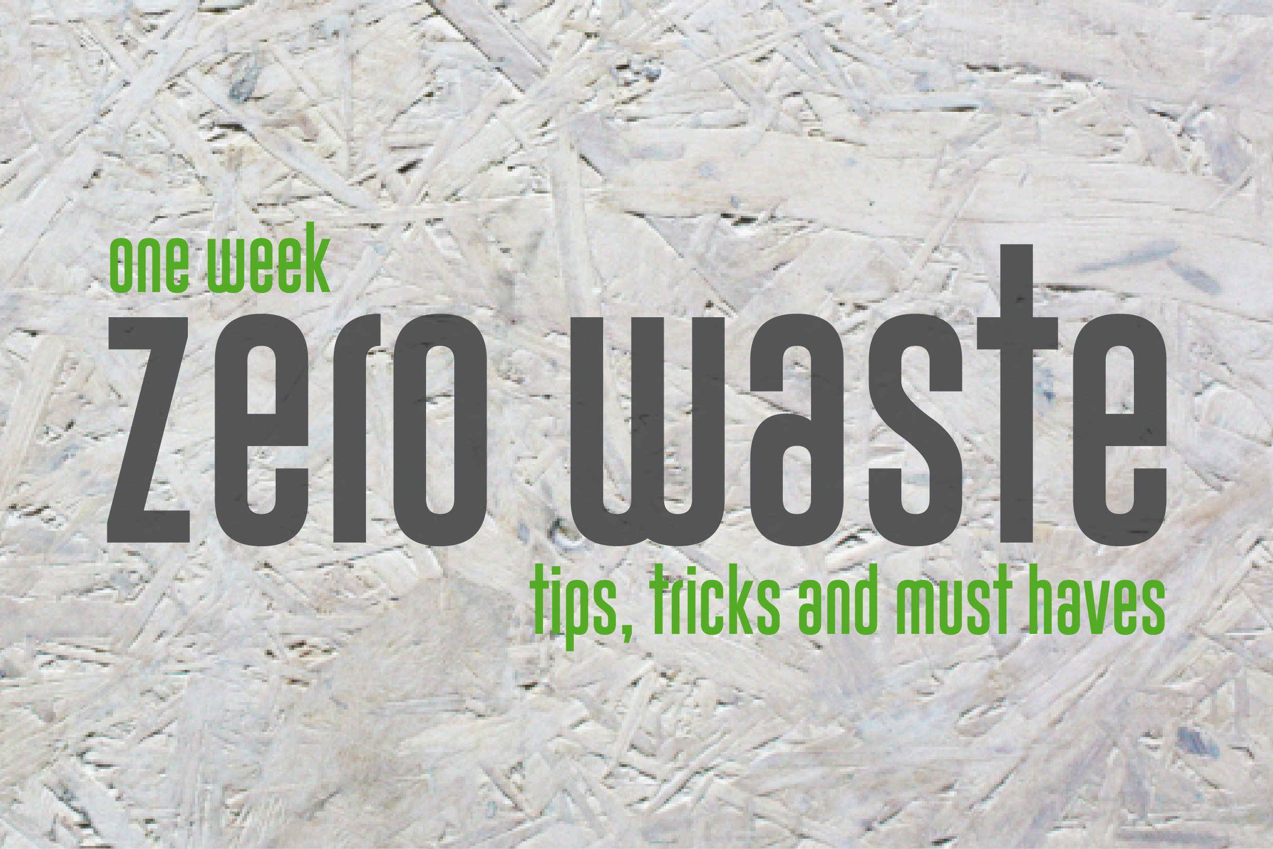 zero waste - tips, tricks and must haves | Toastenstein