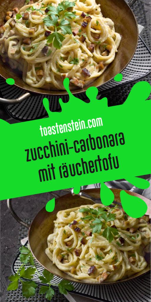 Vegane Zucchini-Carbonara mit Räuchertofu | Toastenstein