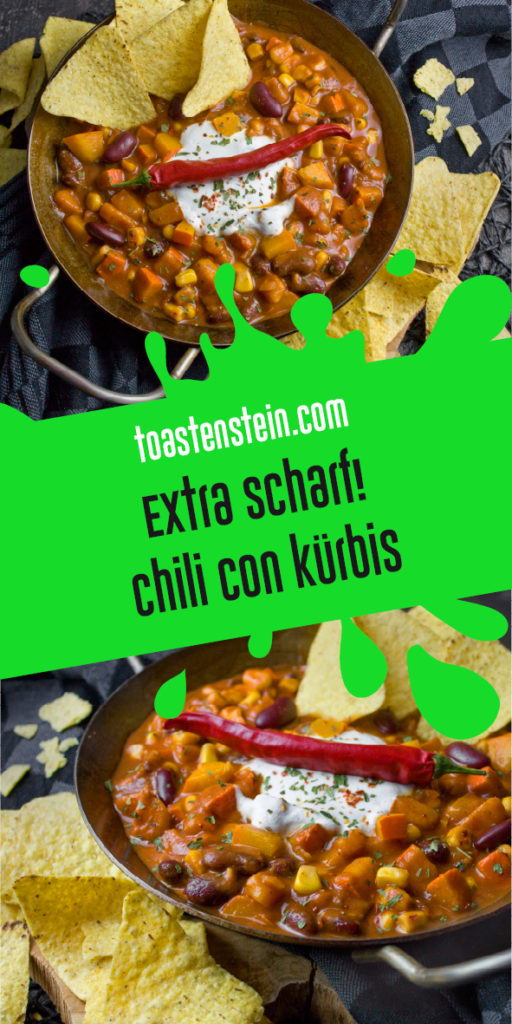Extrascharf! - Chili con Kürbis | Toastenstein