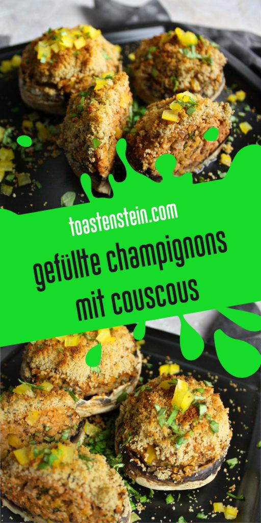 Gefüllte Champignons mit Couscous | Toastenstein