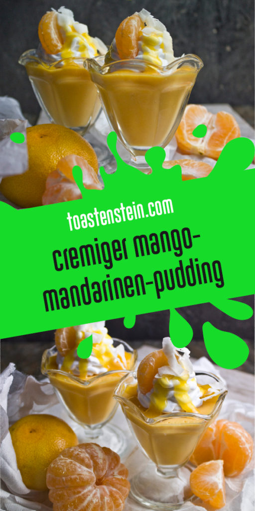 Cremiger Mango-Mandarinen-Pudding | Toastenstein