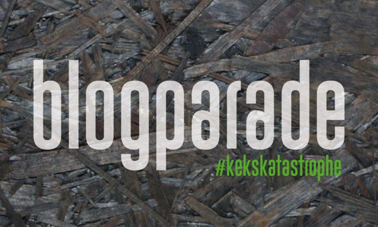 Blogparade #kekskatastrophe