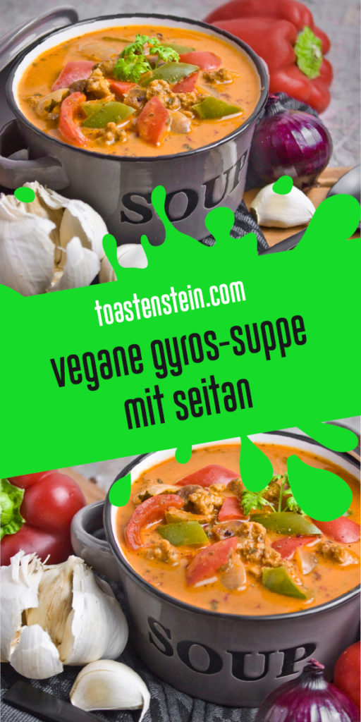 Vegane Gyros-Suppe mit Seitan | Toastenstein