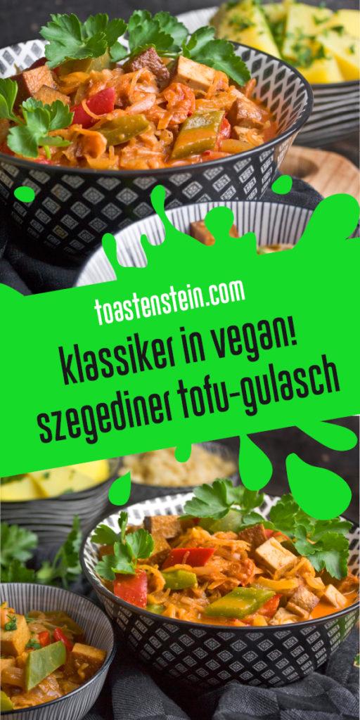 Klassiker in vegan – Szegediner Tofu-Gulasch | Toastenstein