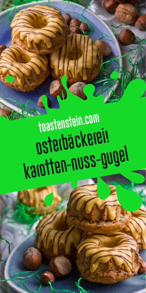 Kleine Karotten-Nuss-Gugel – Grüße vom Osterhasen! | Toastenstein