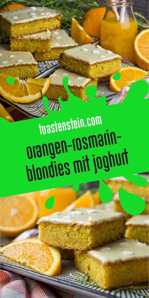 Orangen-Rosmarin-Blondies mit Joghurt | Toastenstein