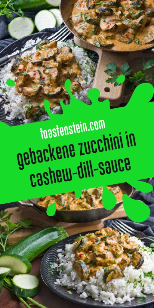 Gebackene Zucchini in Cashew-Dill-Sauce | Toastenstein