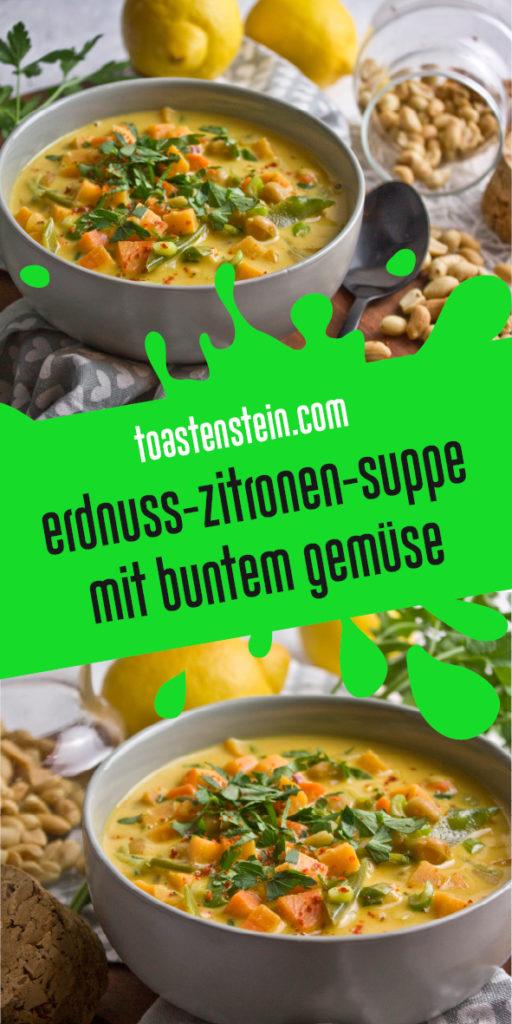 Erdnuss-Zitronen-Suppe mit Gemüse | Toastenstein