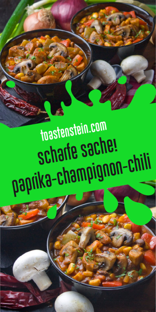 Paprika-Champignon-Chili – Scharfe Sache! | Toastenstein