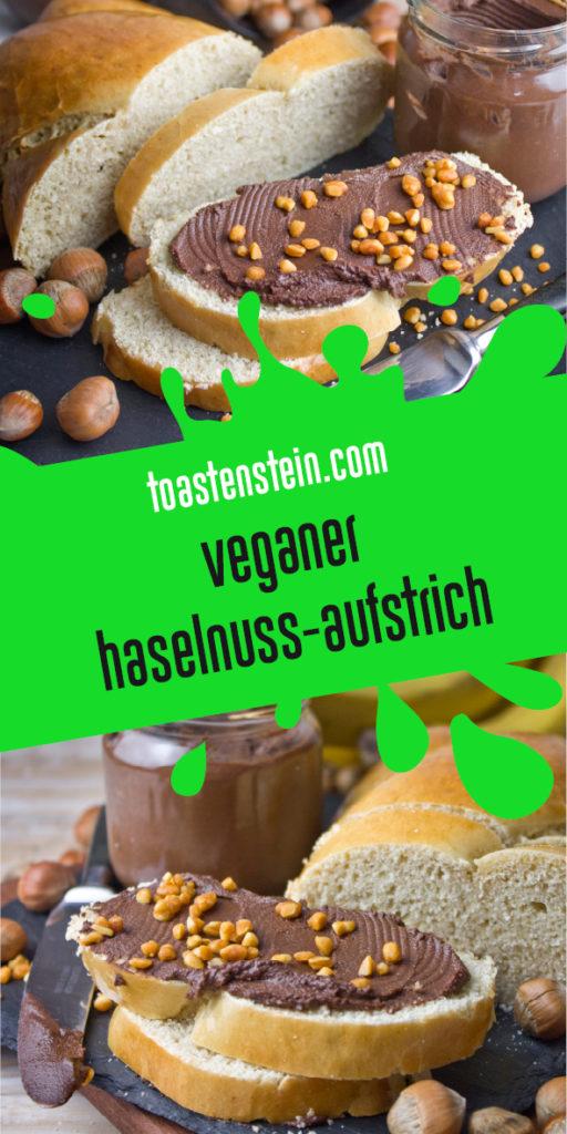 Selbstgemachter veganer Haselnuss-Aufstrich | Toastenstein