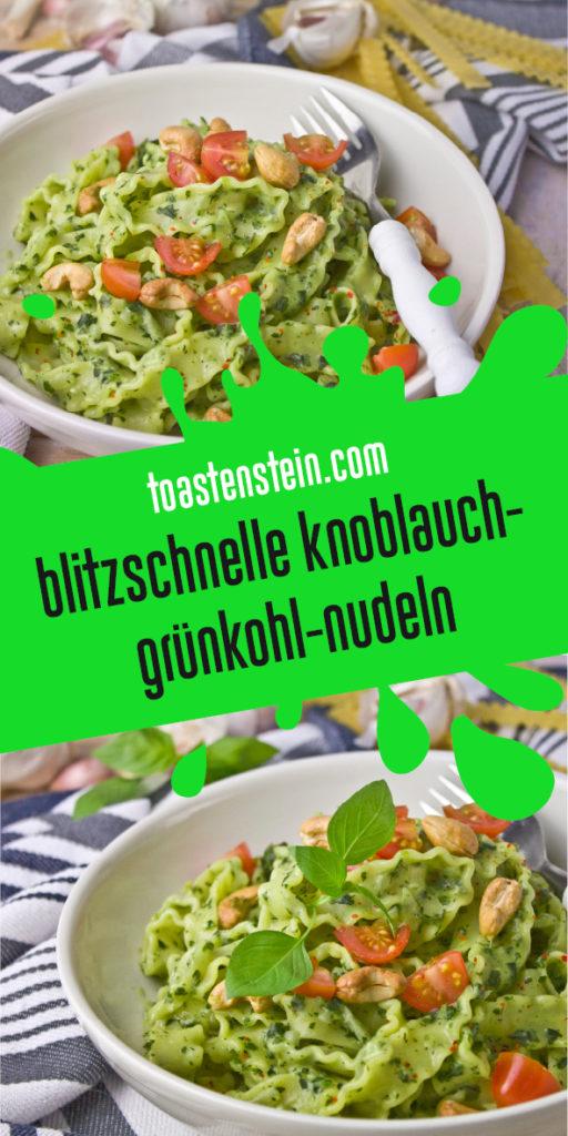 Blitzschnelle Knoblauch-Grünkohl-Nudeln | Toastenstein
