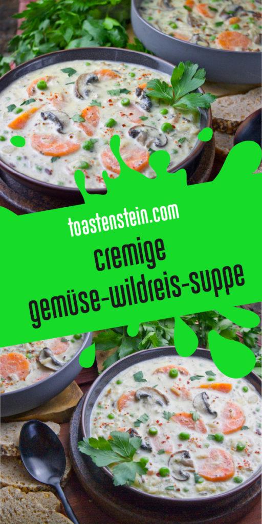 Cremige Gemüse-Wildreis-Suppe | Toastenstein