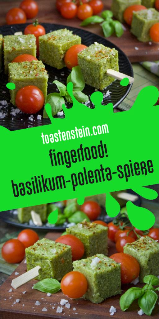 Fingerfood! - Basilikum-Polenta-Spieße | Toastenstein