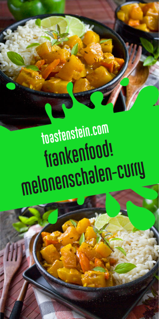 Fruchtig! Melonenschalen-Curry [Frankenfood] | Toastenstein
