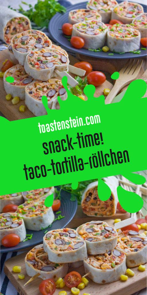 Taco-Tortilla-Röllchen – Snack Time! | Toastenstein