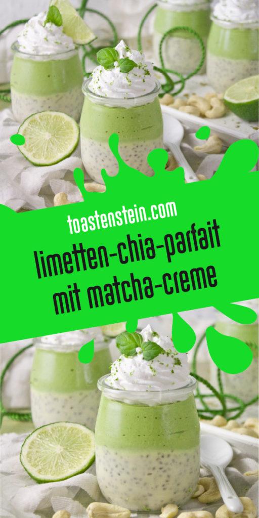 Limetten-Chia-Parfait mit Matcha-Creme   Toastenstein