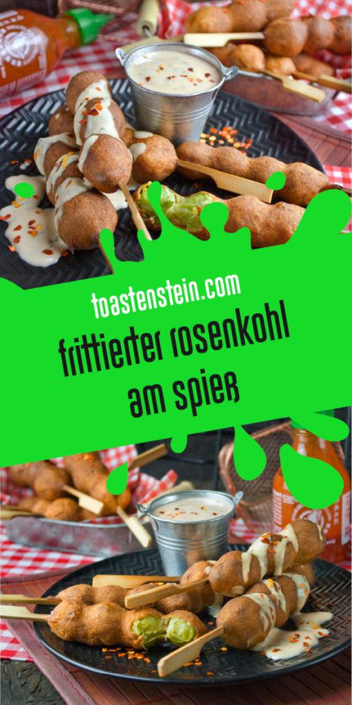 Frittierter Rosenkohl am Spieß | Toastenstein