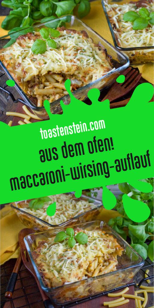 Maccaroni-Wirsing-Auflauf | Toastenstein