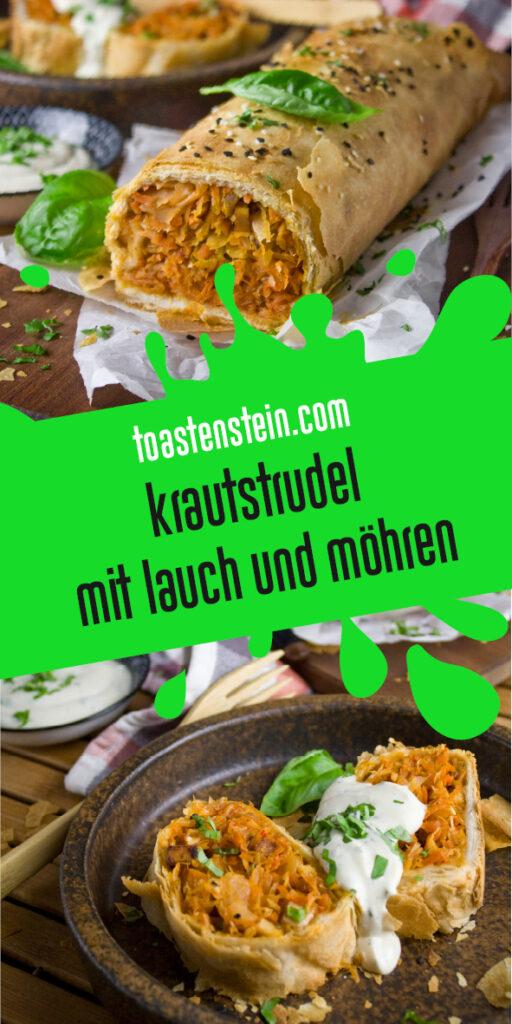 Krautstrudel mit Lauch und Möhren | Toastenstein