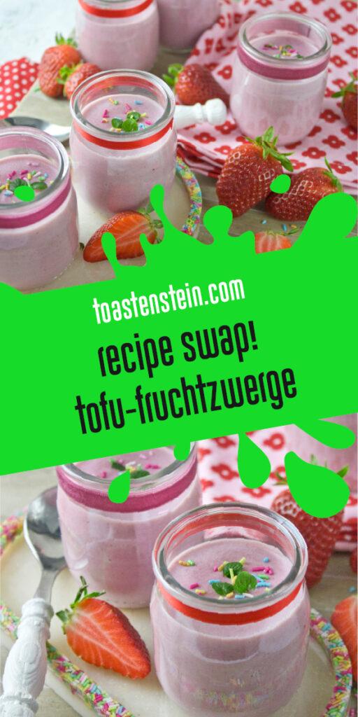 Tofu-Fruchtzwerge   Toastenstein