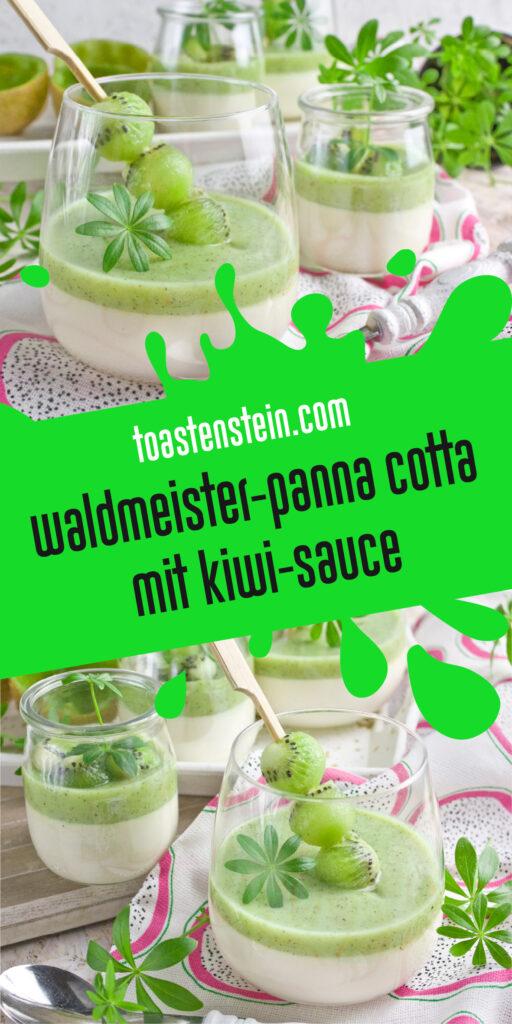 Waldmeister-Panna Cotta mit Kiwi-Sauce | Toastenstein