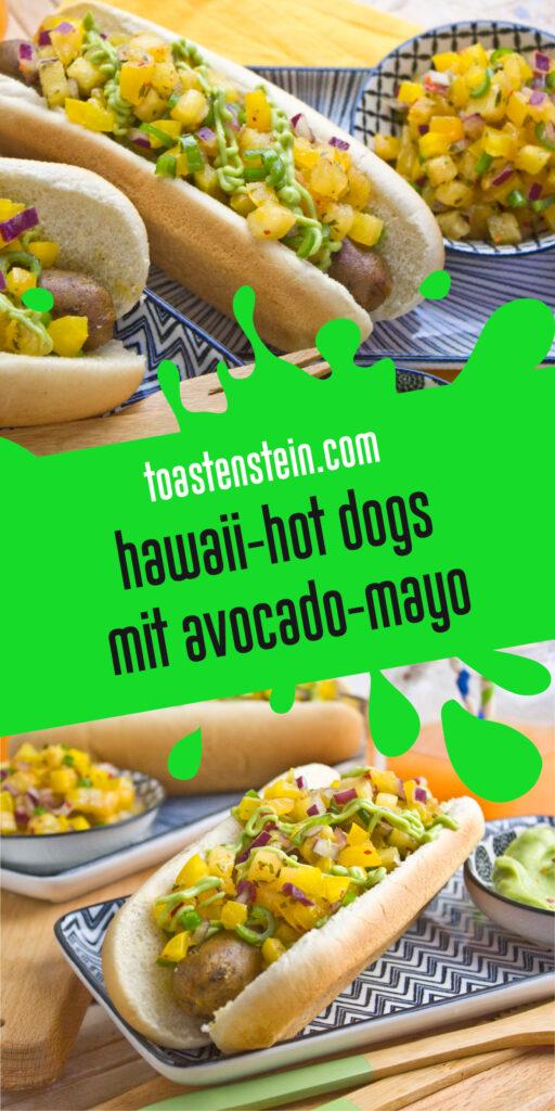 Hawaii-Hot Dogs mit Avocado-Mayo | Toastenstein