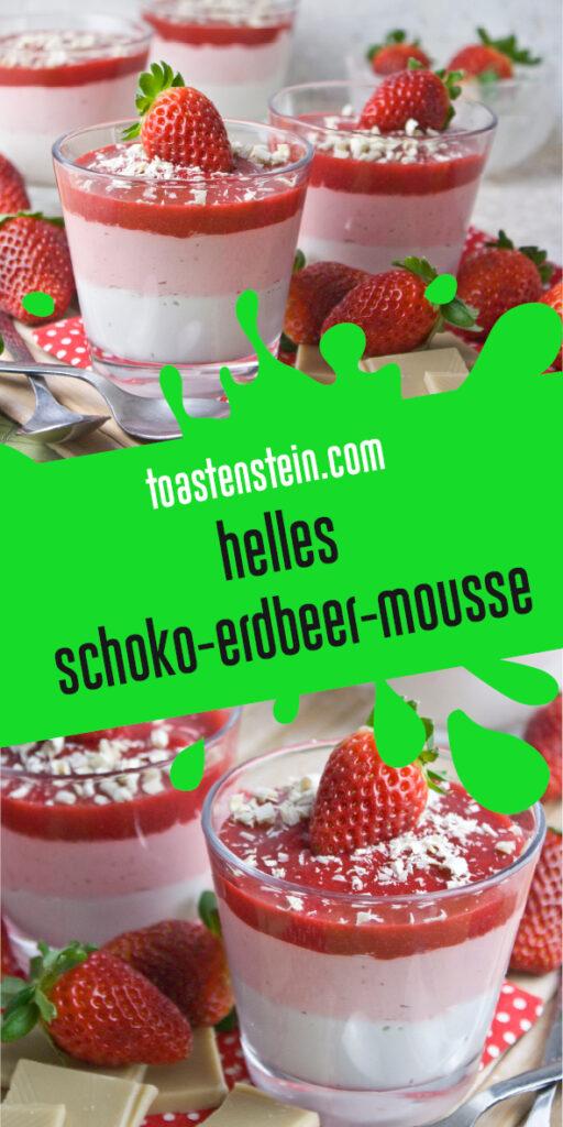 Helles Schoko-Erdbeer-Mousse | Toastenstein