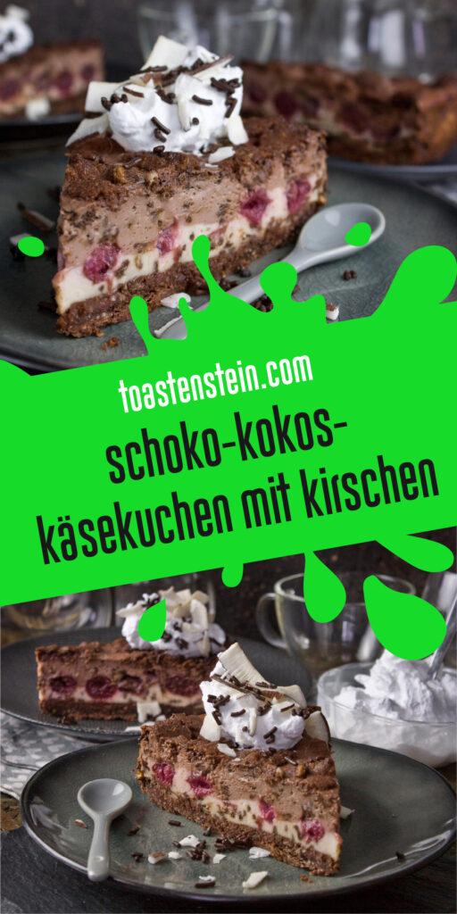 Schoko-Kokos-Käsekuchen mit Kirschen | Toastenstein