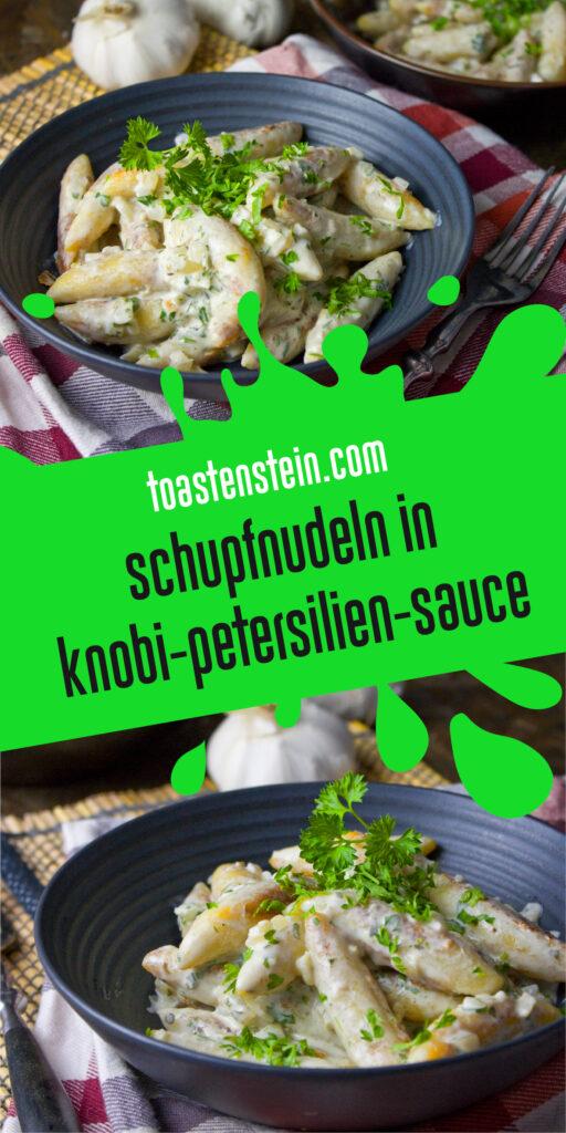 Schnupfnudeln in Knoblauch-Petersilien-Sauce   Toastenstein